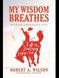 My Wisdom Breathes: Wisdom Energizes Fun