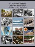 U. S. Department of Defense Law of War Manual: Abridged Primary Text Only (2016 Version)