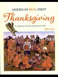 America's Real First Thanksgiving: St. Augustine, Florida, September 8, 1565