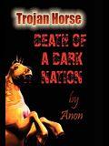 Trojan Horse: Death of a Dark Nation