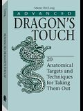 Advanced Dragona (TM)S Touch: 20 Anatomical Targets and Techniques to Take Them Out