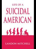 Life of a Suicidal American