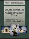 Verde Water & Power Co V. Salt River Valley Water Users' Ass'n U.S. Supreme Court Transcript of Record with Supporting Pleadings