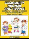 Community Helpers and People: Super Fun Coloring Books for Kids and Adults (Bonus: 20 Sketch Pages)