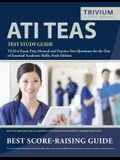 ATI TEAS Test Study Guide: TEAS 6 Exam Prep Manual and Practice Test Questions for the Test of Essential Academic Skills, Sixth Edition
