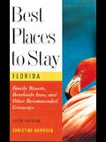 Best Places to Stay in Florida: Fifth Edition