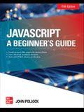 Javascript: A Beginner's Guide