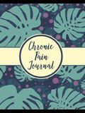 Chronic Pain Journal: Daily Tracker for Pain Management, Log Chronic Pain Symptoms, Record Doctor and Medical Treatment