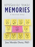 Episodic Toxic Memories: A Survival Story