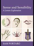 Sense and Sensibility: A Lenten Exploration