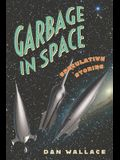 Garbage in Space: Speculative Stories