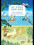 Of Gods and Men: 100 Stories from Ancient Greece & Rome