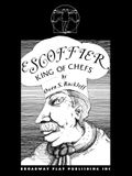 Escoffier, King of Chefs