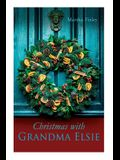 Christmas with Grandma Elsie: Christmas Classic