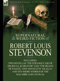 The Collected Supernatural and Weird Fiction of Robert Louis Stevenson: Two Novellas 'The Strange Case of Dr Jekyll & MR Hyde' and 'The Beach of Fales