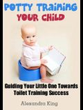 Potty Training Your Child: Guiding Your Little One Towards Toilet Training Success