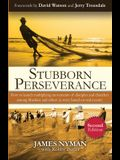 Stubborn Perseverance Second Edition: How to launch multiplying movements of disciples and churches among Muslims and others (a story based on real ev