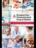 Bringing Your Pharmaceutical Drug to Market