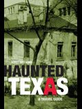Haunted Texas: A Travel Guide