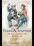 Poxed and Scurvied: The Story of Sickness and Health at Sea