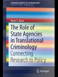 The Role of State Agencies in Translational Criminology: Connecting Research to Policy