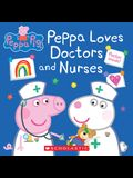 Peppa Loves Doctors and Nurses (Peppa Pig) (Media Tie-In)