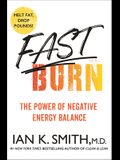 Fast Burn!: The Power of Negative Energy Balance