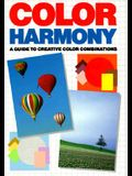 Color Harmony: A Guide to Creative Color Combinations