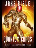 Quantum Chaos: A Roak: Galactic Bounty Hunter Novel