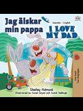 Jag älskar min pappa I Love My Dad: Swedish English Bilingual Book