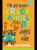 The Big Book of Crack Yourself Up Jokes for Kids