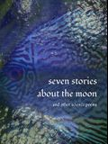 Seven Stories about the Moon: And 101 Other Science Poems