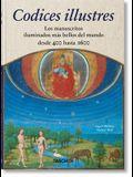 Codices Illustres. Los Manuscritos Iluminados Más Bellos del Mundo Desde 400 Hasta 1600
