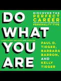 Do What You Are (Sixth Edition) Lib/E: Discover the Perfect Career for You Through the Secrets of Personality Type