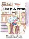 Life Is A Rerun