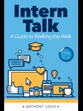 Intern Talk: A Guide to Walking the Walk