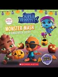 Monster Mash: A Halloween Story (Super Monsters 8x8 Storybook)