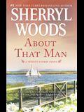 About That Man: A Romance Novel