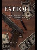 Exploit: A Private Detective's Adventure Into a Depraved World