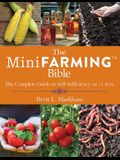 The Mini Farming Bible: The Complete Guide to Self-Sufficiency on a Acre