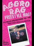 Aggro Rag Freestyle Mag! Plywood Hoods Zines '84-'89: The Complete Collection