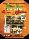 When Your School Bus Goes to Mexico: Cuando Tu Camión Escolar Se Va a México