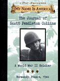 The Journal Scott Pendleton Collins: A World War II Soldier, Normandy, France 1944