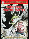 Hubie Cool: Vampire Hunter