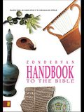 Zondervan Handbook to the Bible: Complete Revised and Updated Edition of the Three-Million-Copy Bestseller
