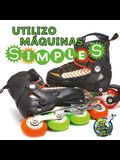 Utilizo Máquinas Simples: I Use Simple Machines