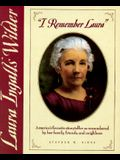 I Remember Laura: Laura Ingalls Wilder