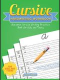 Cursive Handwriting Workbook: Awesome Cursive Writing Practice Book for Kids and Teens - Capital & Lowercase Letters, Words and Sentences with Fun J
