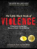 Little Black Book of Viol PB: What Every Young Man Needs to Know about Fighting
