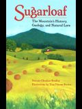 Sugarloaf: The Mountain's History, Geology, and Natural Lore